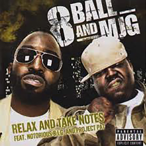 8 Ball and MJG-Relax and Take Notes