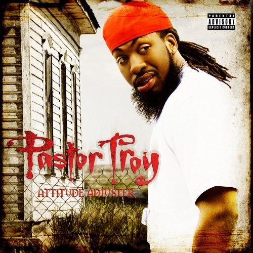 Pastor Troy-Attitude Adjuster