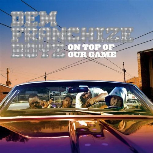 Dem Franchise Boyz-On Top Of Our Game - Platinum